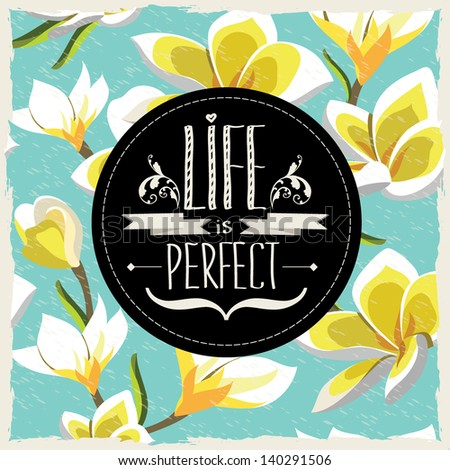 "life is perfect You know that person who seems to have it all well, that's me i am, and always was, considered the ""golden child"" and am living a life that many would consider ""perfect"" a dream filled with a tree that grows money, the ability to eat cake and not get fat, and relaxing afternoons lying."