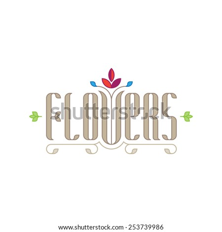 Flowers - elegance logo template for flower shop or boutique. Floral Spring illustration in outline style with monogram elements. - stock vector