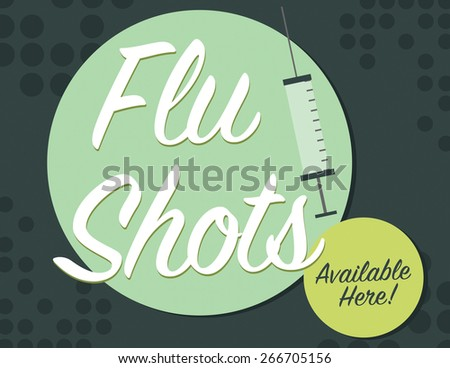 Flu shots available here with syringe poster over green background - stock vector