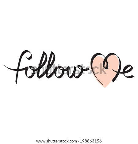 follow me hand lettering -- handmade calligraphy, vector - stock vector