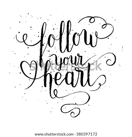 Follow your heart greeting card, poster, print. Vector hand lettering ...