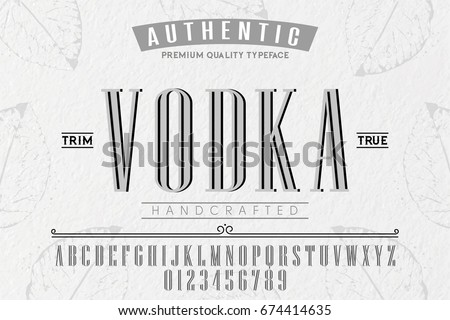 Font Alphabet Script Typeface Label Vodka Labels Different Type Designs Stock Vector 674414635