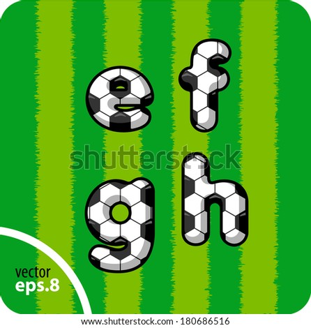 Football (soccer) vector set of letters. The lowercase letters e,f,g,h. Eps 8. The rest of uppercase and lowercase letters, symbols and numbers of the alphabet in my portfolio. - stock vector