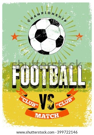 Football typographic vintage grunge style poster. Retro vector illustration. - stock vector