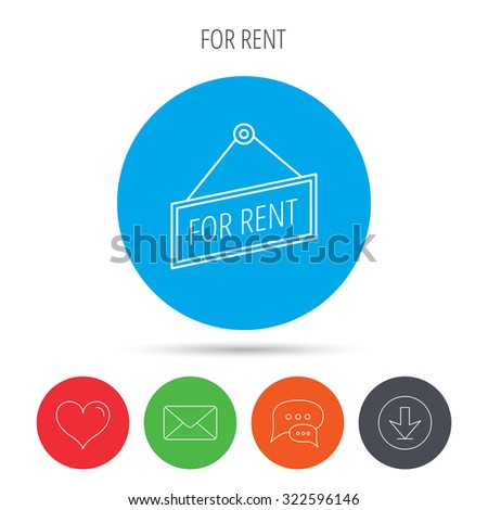 For rent icon. Advertising banner tag sign. Mail, download and speech bubble buttons. Like symbol. Vector - stock vector