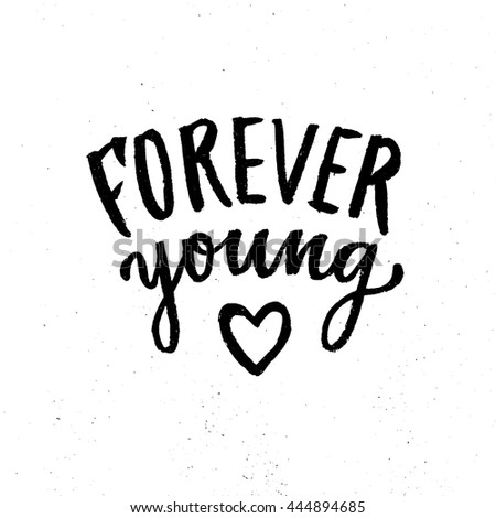 Forever Young Lettering Hand Drawn Typography Stock Vector ...