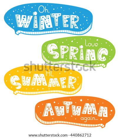 Four lovely horizontal seasonal doodle banners with cute hand drawn text in vector for stickers, bookmarks, childish accessories. Speech bubbles. Winter, Spring, Summer, Autumn. Calendar greetings - stock vector