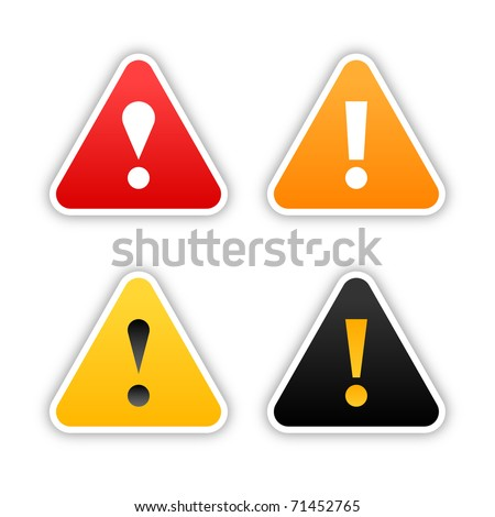 Four  warning stickers with exclamation mark sign and drop shadow on white background - stock vector