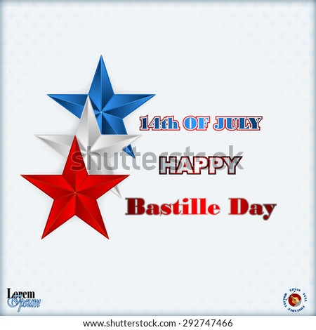 Fourteenth July Bastille Day of France background; Holidays layout template with blue, white, red stars as national flag colors background for fourteenth July, France Independence Day.         - stock vector