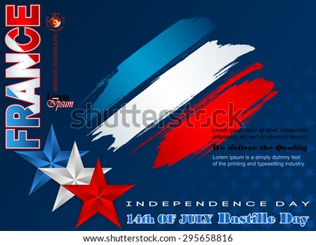 Fourteenth July National Celebration of France; Holidays layout template with blue, white and red stars, grunge, brush texture on national flag colors background for France Independence Day. - stock vector
