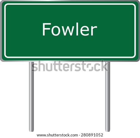 Fowler , California, road sign green vector illustration, road table, USA city - stock vector