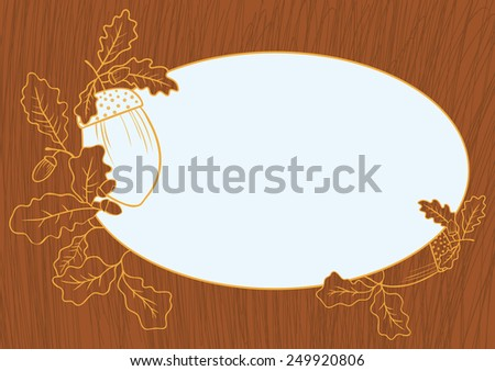 Frame of oak leaves and acorns on textured background primed. - stock vector
