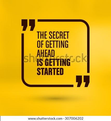 Framed Quote on Yellow Background - The secret of getting ahead is getting started - stock vector