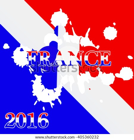 France hand painted national flag. France 2016 Football poster. - stock vector