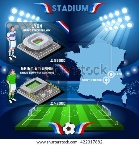 France stadium infographic Stade de Lyon and St Etienne Guichard. Soccer Building Stadium Players Athletes.Vector France 2016. EURO Championship Football Game.Soccer International Match Illustration. - stock vector