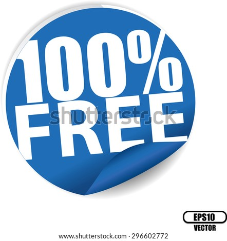 Free 100 percent text on blue sticker, label, sign and icon - Vector illustration. - stock vector