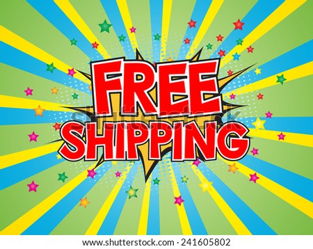 Free Shipping, wording in comic speech bubble on burst background, EPS10 Vector Illustration - stock vector