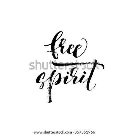 Free spirit card or poster. Hand drawn lettering. Modern brush calligraphy. Dry brush lettering. Hand drawn ink illustration. Free spirit phrase. - stock vector