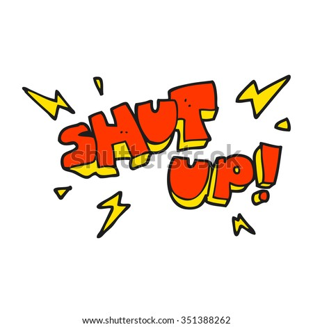 Shut Up Stock Images, Royalty-Free Images & Vectors | Shutterstock