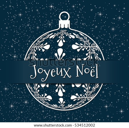 French christmas greeting card white silhouette stock vector 2018 french christmas greeting card white silhouette of christmas ball with text on snowy blue background m4hsunfo