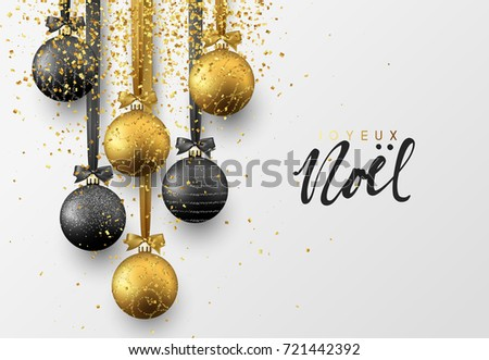 French Joyeux Noel. Christmas greeting card, design of xmas balls with golden glitter confetti.