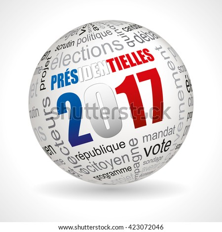 French sphere with keywords : presidential; 2017; presidential election; vote; five-year; term; republic; program; citizen; candidate; politics; government; project; economy; country; voters; debate; - stock vector