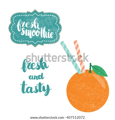 Fresh orange juice made in flat style. Fruit smoothie. Healthy life concept. Organic raw shake. Vector smoothie with text fresh smoothie. Fresh and tasty. - stock vector