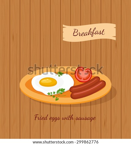 Fried eggs and sausage. Breakfast cartoon food vector illustration on wood background - stock vector