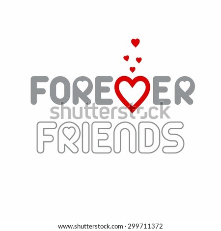 Friends Forever Love - Elegant beautiful card design for friendship day. vector illustration - stock vector