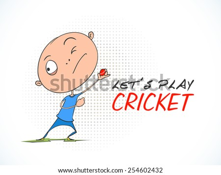Funny cartoon of a boy throwing ball with stylish text Let's Play Cricket.  - stock vector