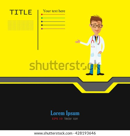 Funny doctor presenting action. Vector cartoon image of man doctor  in glasses, in white medical coat, blue trousers with stethoscope around his neck, standing and smiling. Web Banner. Happy doctor . - stock vector