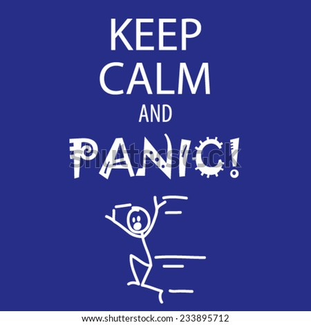 Funny Keep calm and panic sign with stick-figure running - stock vector