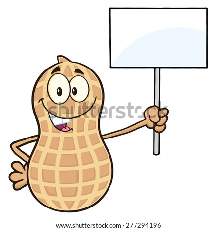 Funny Peanut Cartoon Mascot Character Holding Up A Blank Sign. Vector Illustration Isolated On White - stock vector
