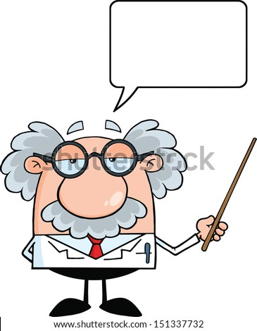 Funny Scientist Or Professor Holding A Pointer With Speech Bubble - stock vector