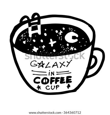 Funny vector illustration of coffee mug, space, night sky in cup of coffee, to bathe in coffee, caffeine Sea, inscription, coffee shop,  inspiration for the menu, cafe. Message: Galaxy in coffee cup.  - stock vector