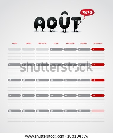 Funny year 2013 vector calendar August -  In French. - stock vector