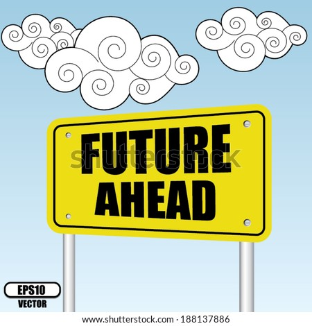 Future ahead sign on bluesky with cloud - Vector illustration. - stock vector