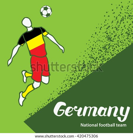 Germany. National football team of Germany. Vector illustration with the football player and the ball. Vector handwritten lettering.