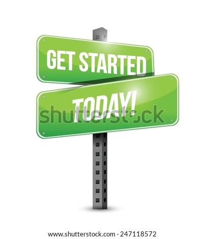 get started today street sign illustration design over a white background - stock vector