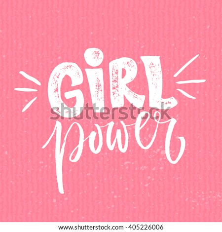 Girl power. Feminism quote, woman motivational slogan. Feminist saying. Rough typography with brush lettering - stock vector