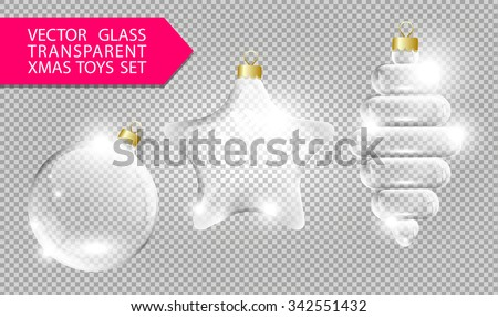 Glass christmas tree toys template set: ball, star and cone on transparent background - stock vector