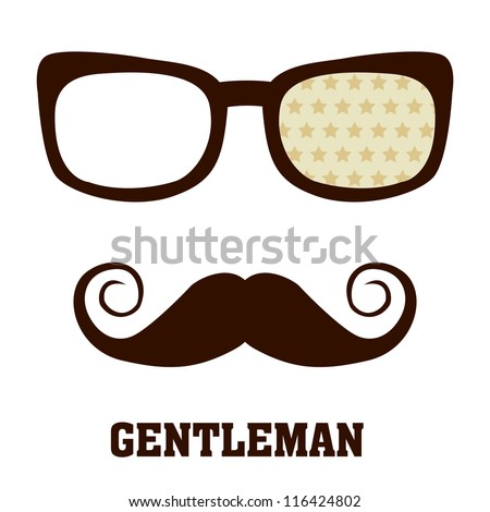 Glasses and mustache / Gentleman - stock vector