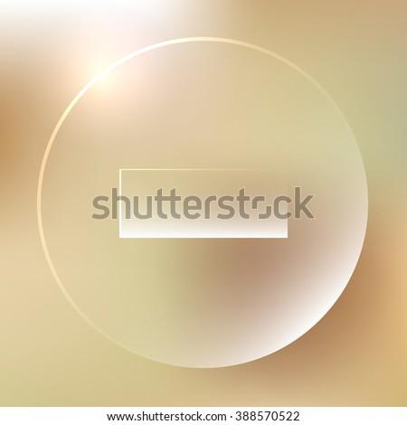 Glassy minus icon. Remove, delete button. Vector illustration - stock vector