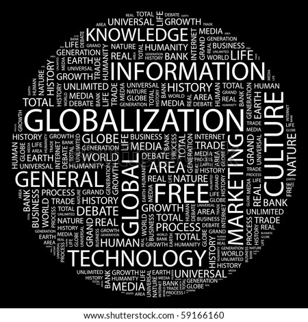 GLOBALIZATION. Word collage on black background. Illustration with different association terms.