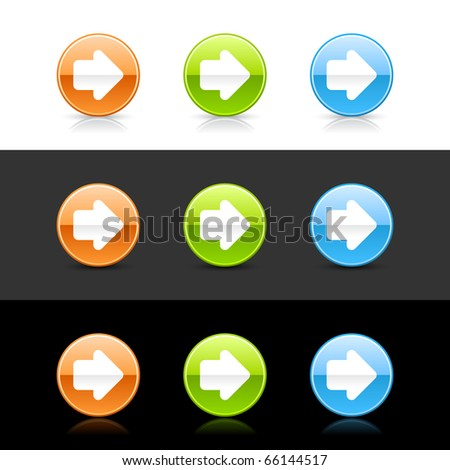 Glossy colored web 2.0 buttons with arrow sign. Round shapes with shadow and reflection on white, gray and black - stock vector