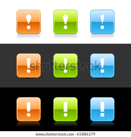 Glossy colored web 2.0 buttons with attention sign. Rounded square shapes with shadow and reflection on white, gray and black - stock vector