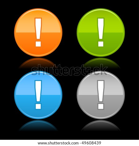 Glossy round blank color buttons with exclamation symbol on black - stock vector