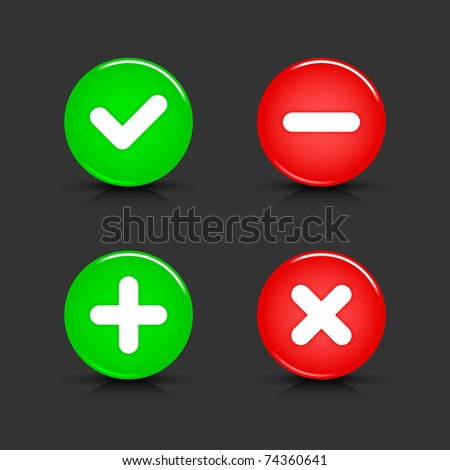 Glossy web 2.0 buttons of validation icons with black shadow and reflection on gray background. 10 eps - stock vector