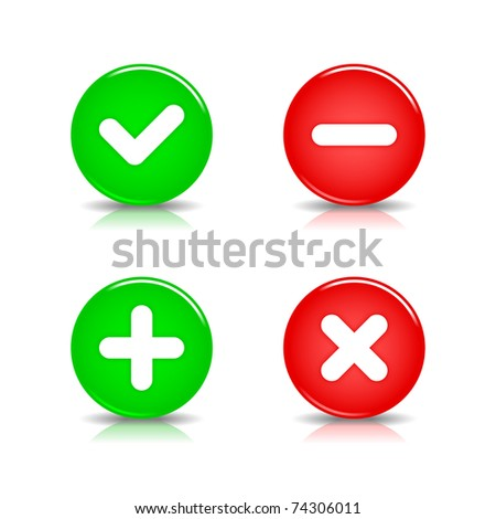 Glossy web 2.0 buttons of validation sign with black shadow and color reflection on white. 10 eps - stock vector