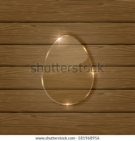 Glowing glass panel in the form of Easter egg on wooden background, illustration.  - stock vector